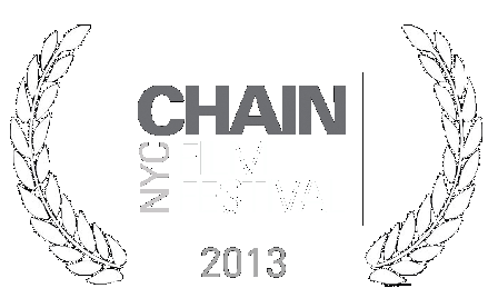 2013 Official Selection - Chain Film Festival - NYC