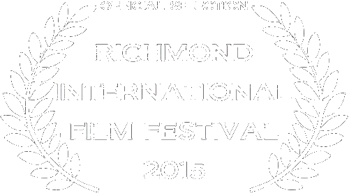 2015 Official Selection - Richmond International Film Festival 2/27/15 12:45p